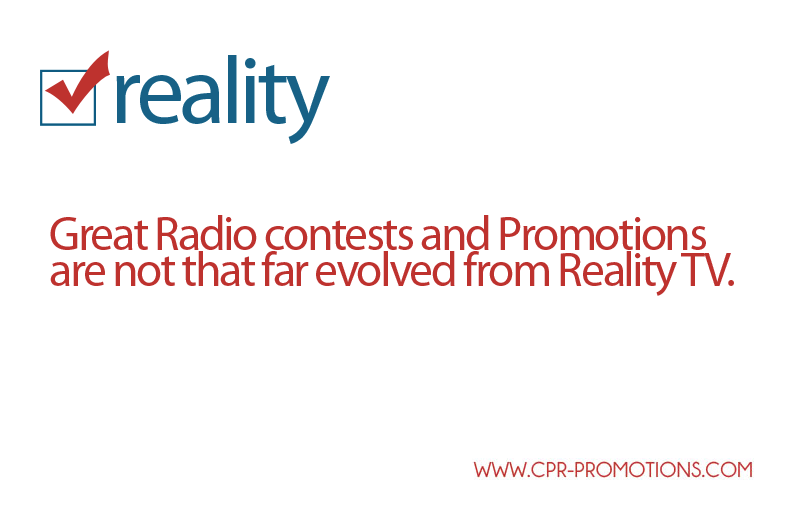 Great Radio contests and Promotions are not that far evolved from Reality TV. by Paige Nienaber.